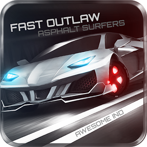 download-Fast Outlaw-Asphalt-Surfers