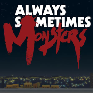 Always-Sometimes-Monsters-Android-resim