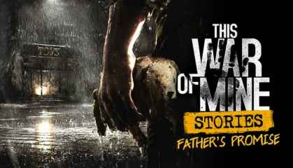 This-War-of-Mine-Stories-Fathers-Promise-Free-Download