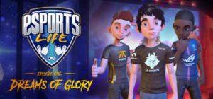 Esports Life Ep.1 - Dreams of Glory